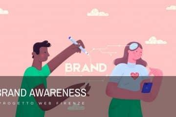 Che cosa significa brand awareness e come migliorala