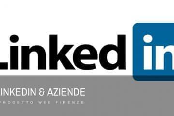 LinkedIn e aziende, come sfruttare questo social per la tua attività