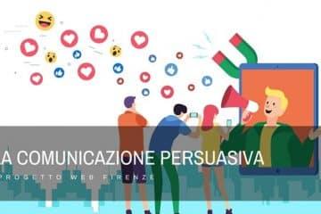 Comunicazione persuasiva che cos'è e come svilupparla