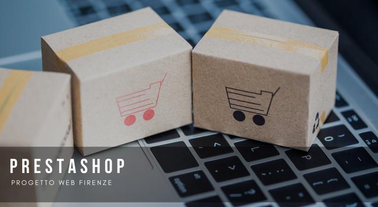 Prestashop, caratteristiche tecniche e particolarità su Progetto Web Firenze