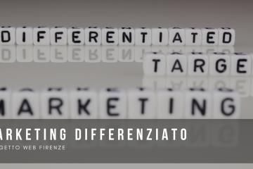 Tutto quello che devi sapere sulla strategia del marketing differenziato